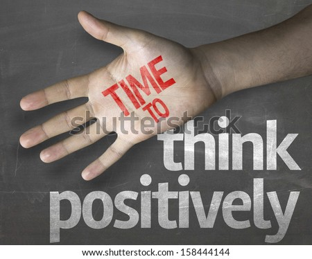 """Creative composition with the message """"Time to Think Positively"""" - stock photo"""