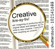 Creative Definition Magnifier Shows Original Ideas Or Artistic Designs - stock photo