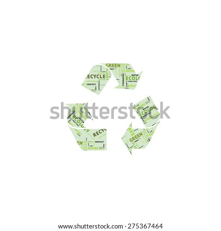 Creative green color recycle symbol, isolated on white background. Lovely recycle symbol with added conceptual tag or word cloud that containing words related to ecology, environment, ecosystem, etc.