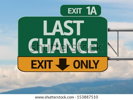 Creative Last Chance Exit Only, Road Sign - stock photo