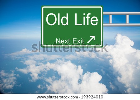 Creative Old Life Road Sign  - stock photo