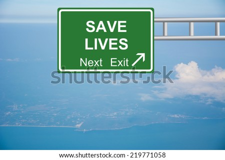Creative SAVE LIVES Road Sign concept.