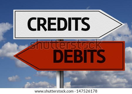 Creative sign with the message - Credits, Debits