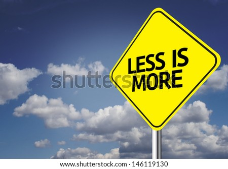 Creative sign with the message - Less is More - stock photo