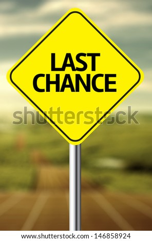 Creative sign with the text - Last Chance - stock photo