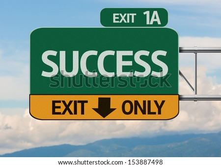Creative Success Exit Only, Road Sign - stock photo