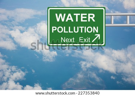 Creative WATER POLLUTION Road Sign  - stock photo