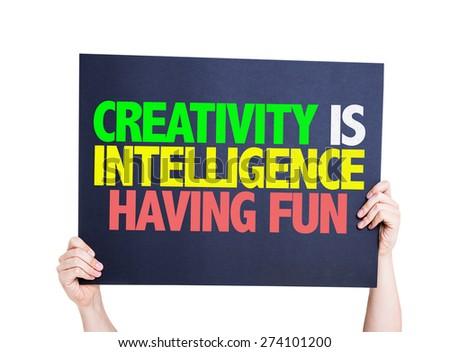 Creativity is Intelligence Having Fun card isolated on white - stock photo