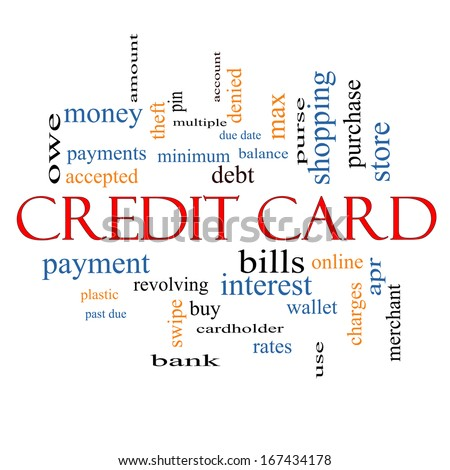 Credit Card Word Cloud Concept with great terms such as debt, balance, interest, charges and more. - stock photo