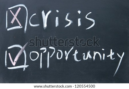 crisis or opportunity choice