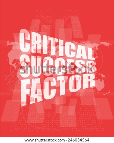 critical success factor words on digital screen with world map - stock photo