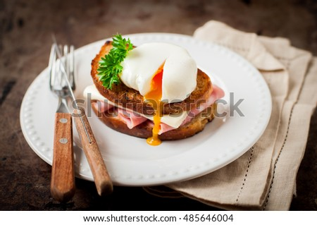 Croque madame, French Toast with Poached Egg, Ham and Cheese