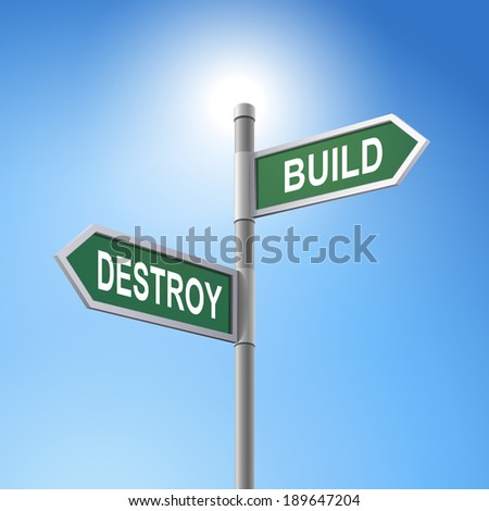 crossroad 3d road sign saying destroy and build - stock photo