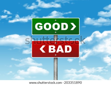 Crossroads road sign. Pointer to the right GOOD, but BAD left. Choice concept - stock photo