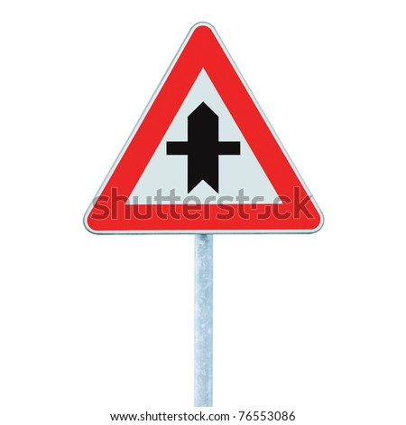 Crossroads Warning Main Road Sign With Pole, isolated - stock photo