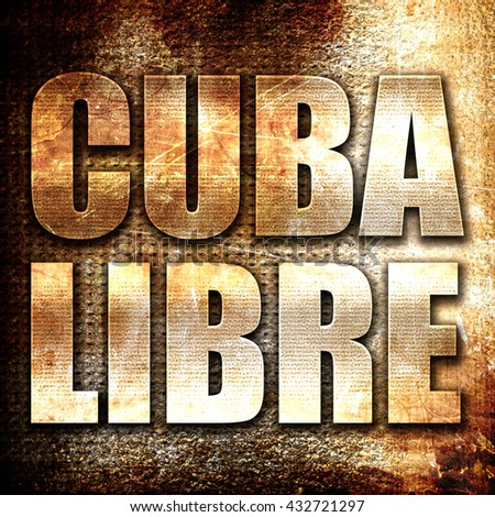 Cuba libre, 3D rendering, metal text on rust background