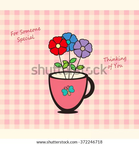Cup of Flowers - Thinking of You - stock photo