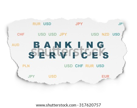 Currency concept: Painted blue text Banking Services on Torn Paper background with  Currency