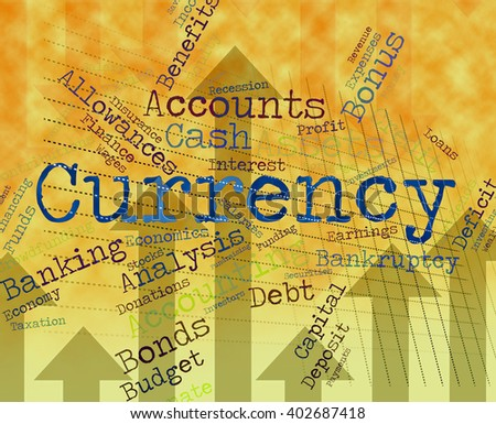 Currency Word Meaning Worldwide Trading And Wordcloud  - stock photo