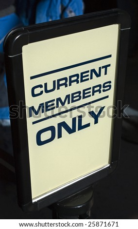 Current Members Only Sign