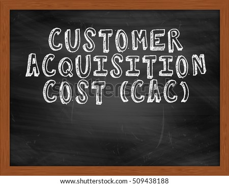 CUSTOMER ACQUISITION COST CAC handwritten chalk text on black chalkboard