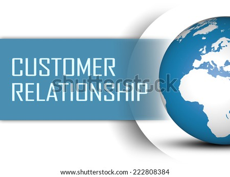 Customer Relationship concept with globe on white background - stock photo