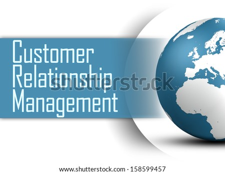 Customer Relationship Management concept with globe on white background