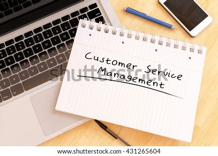 Customer Service management - handwritten text in a notebook on a desk - 3d render illustration. - stock photo