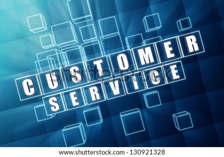 customer service - text in 3d blue glass cubes with white letters, business concept - stock photo