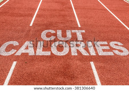 Cut Calories written on running track