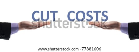 Cut costs message in male hands - stock photo