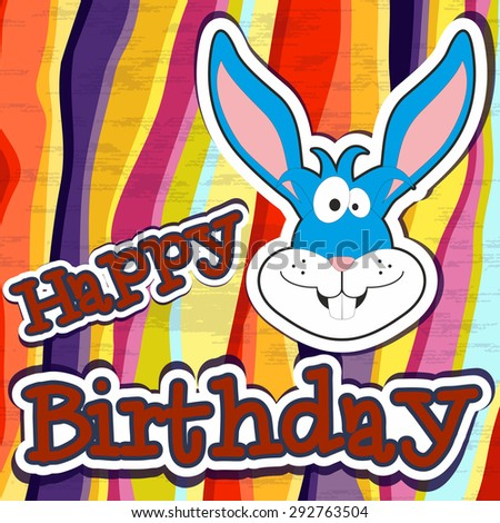 Cute happy birthday card with funny bunny.