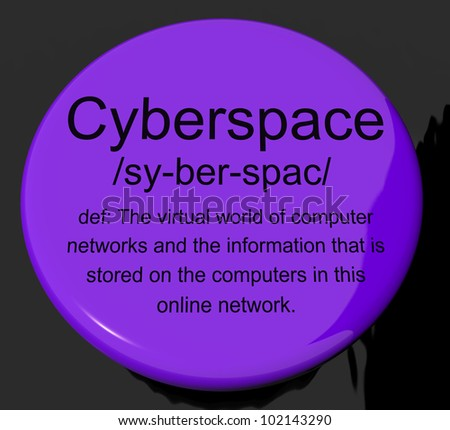Cyberspace Definition Button Shows Virtual World Of Online Networks