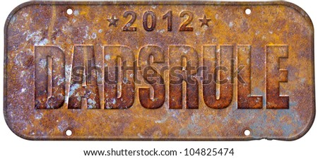 dads rule rusty license plate for fathers day - stock photo