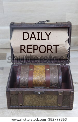 Daily report is written on the Brown torn paper in the treasure box