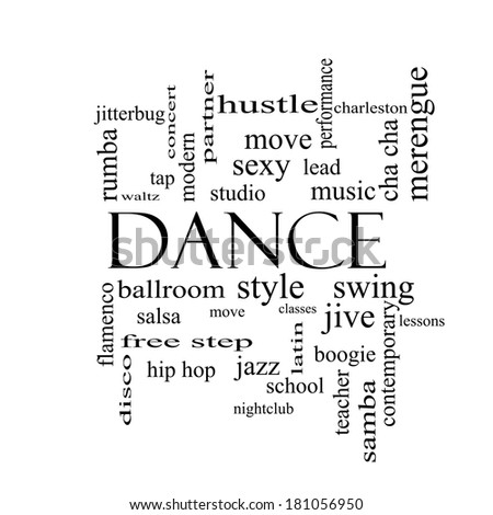 Dance word cloud concept in black and white with great terms such as music classes