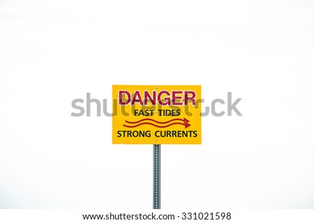 Danger fast tides strong currents sign