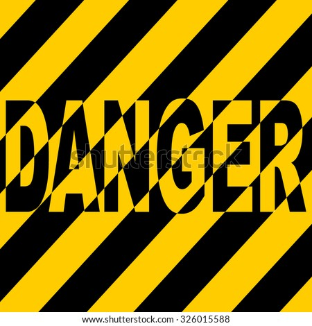 Danger sign in yellow and black. - stock photo