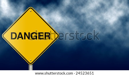 Danger sign provides metaphoric message for a variety of risk and business concepts. - stock photo