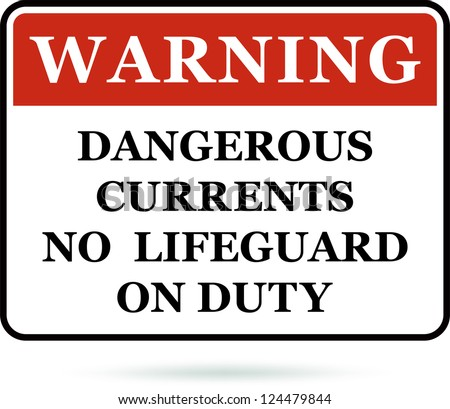 Dangerous currents warning sign. - stock photo