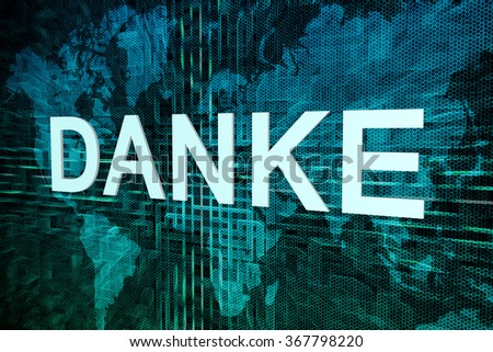 Danke - german word for thank you text concept on green digital world map background