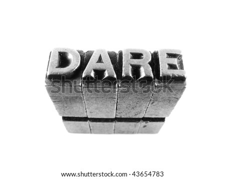 DARE, retro concept photography using forged steel letters
