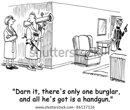 Darn it, there's only one burglar and all he's got is a handgun. - stock photo