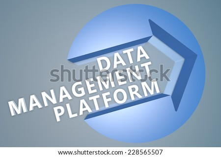 Data Management Platform - 3d text render illustration concept with a arrow in a circle on blue-grey background