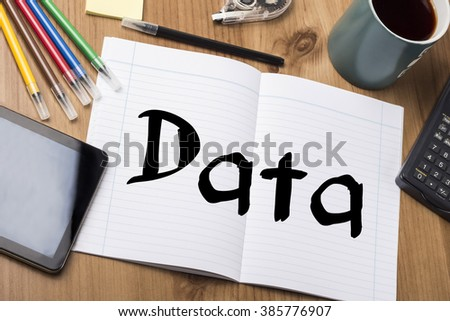 Data - Note Pad With Text On Wooden Table - with office  tools
