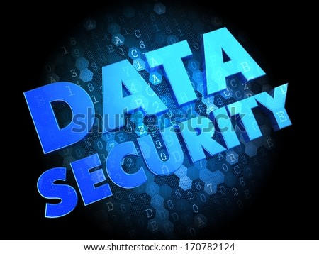 Data Security - Blue Color Text on Dark Digital Background. - stock photo