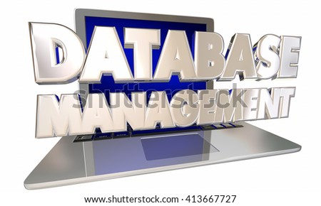 Database Management Customer Information Records Laptop Computer 3d Words