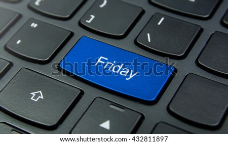 Date and Time Concept: Close-up the Friday button on the keyboard and have Blue color button isolate black keyboard