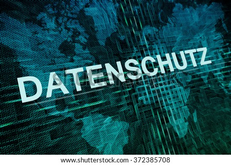 Datenschutz - german word for protection of data privancy text concept on green digital world map background  - stock photo