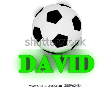 DAVID bright volume letter word, football big ball on white background